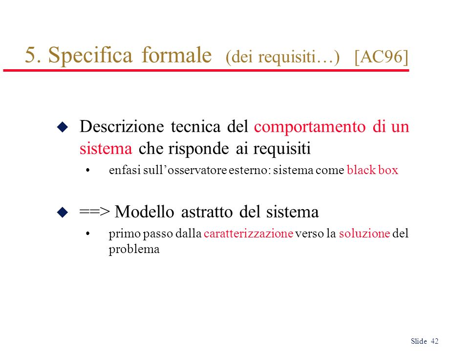5. Specifica formale (dei requisiti…) [AC96]